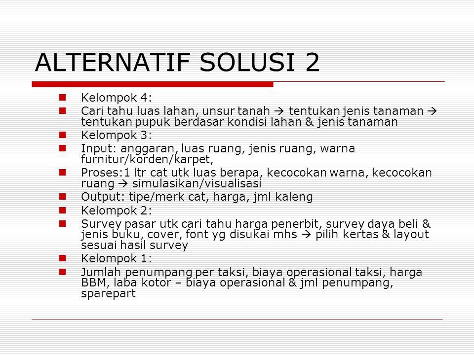 ALTERNATIF SOLUSI 2 Kelompok 4: