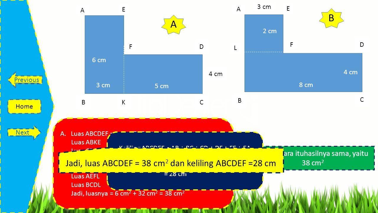 B A Jadi, luas ABCDEF = 38 cm2 dan keliling ABCDEF =28 cm