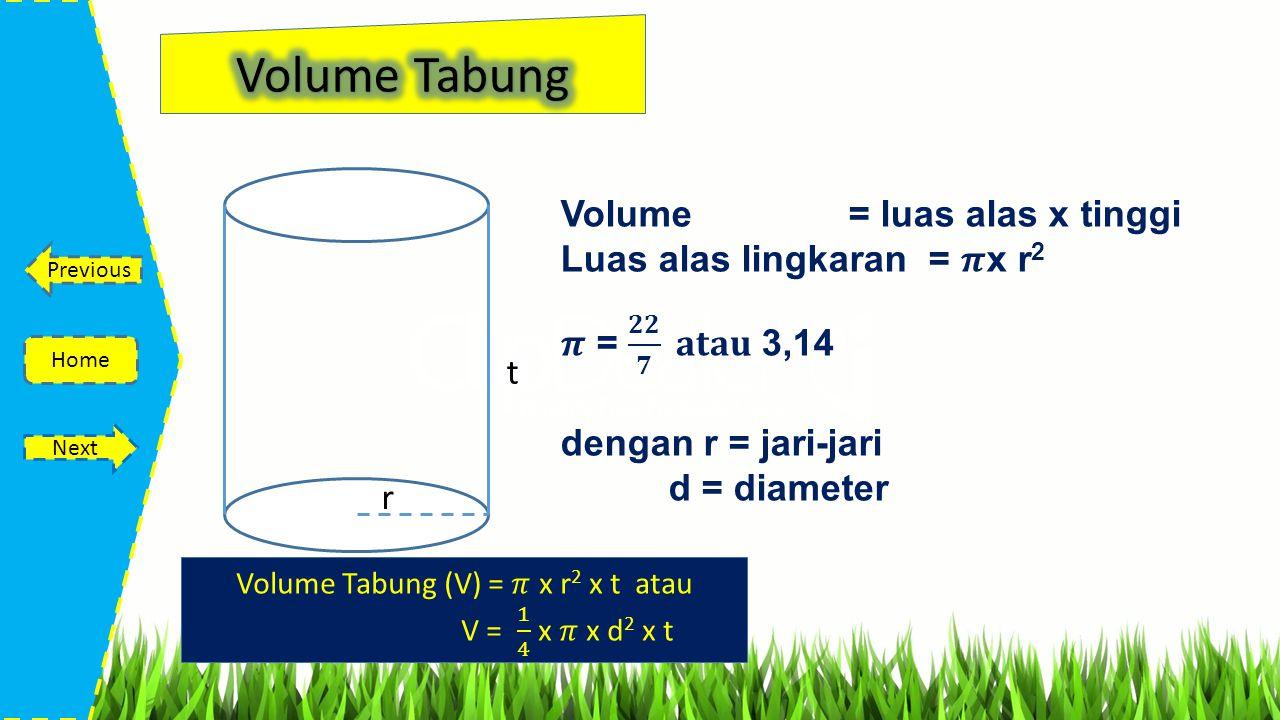 Volume Tabung (V) = 𝜋 x r2 x t atau