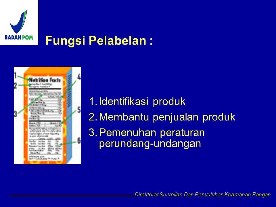 Fungsi Pelabelan : Identifikasi produk Membantu penjualan produk