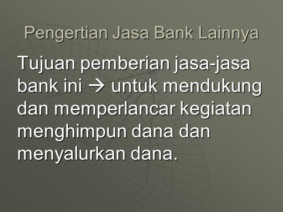 Pengertian Jasa Bank Lainnya
