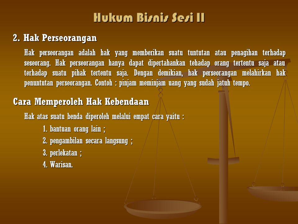 Hukum Bisnis Sesi II 2. Hak Perseorangan