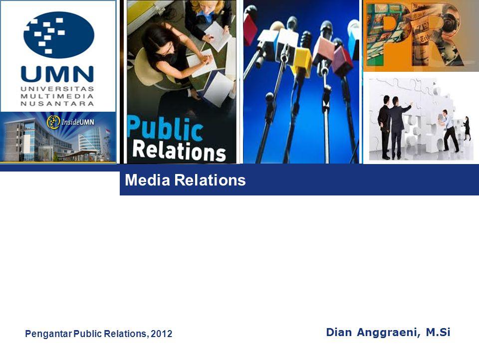 Media Relations Pengantar Public Relations, 2012 Dian Anggraeni, M.Si