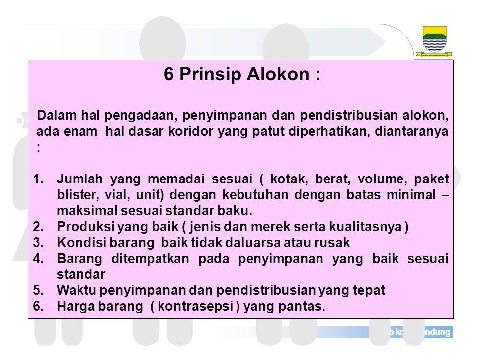 6 Prinsip Alokon : Dalam hal pengadaan, penyimpanan dan pendistribusian alokon, ada enam hal dasar koridor yang patut diperhatikan, diantaranya :