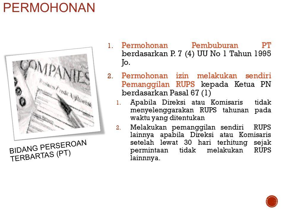 PERMOHONAN Permohonan Pembuburan PT berdasarkan P. 7 (4) UU No 1 Tahun 1995 Jo.