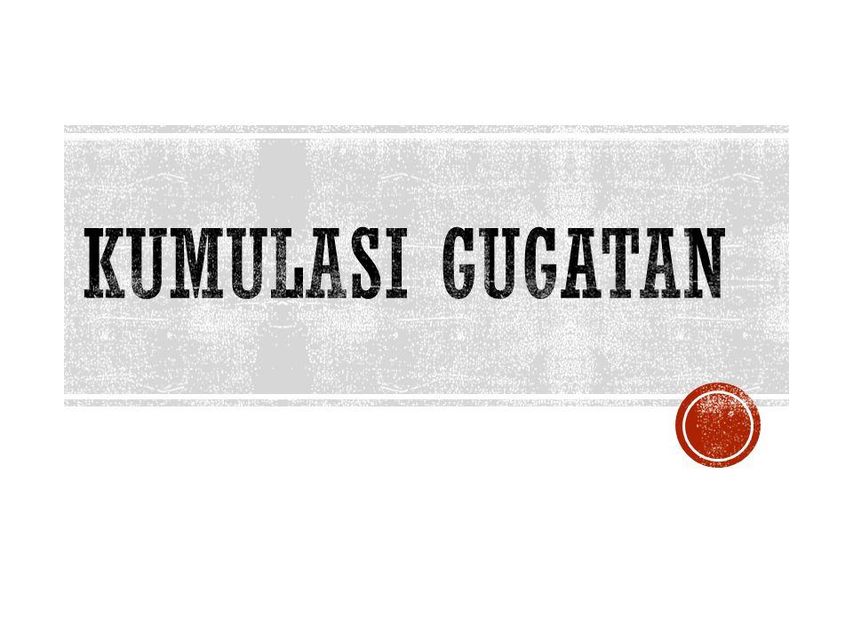 KUMULASI GUGATAN