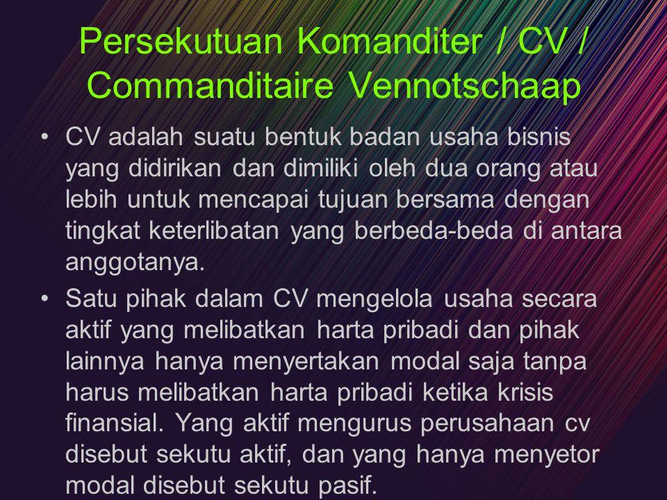 Persekutuan Komanditer / CV / Commanditaire Vennotschaap