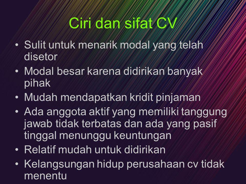 Ciri dan sifat CV Sulit untuk menarik modal yang telah disetor