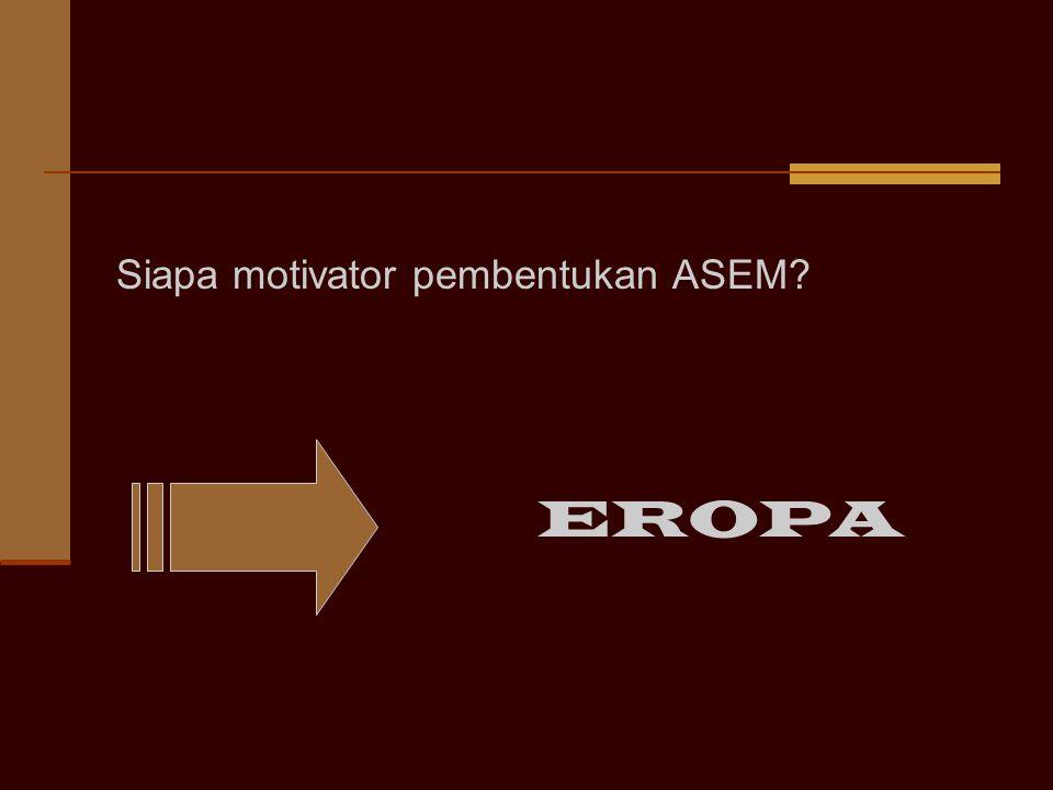 Siapa motivator pembentukan ASEM