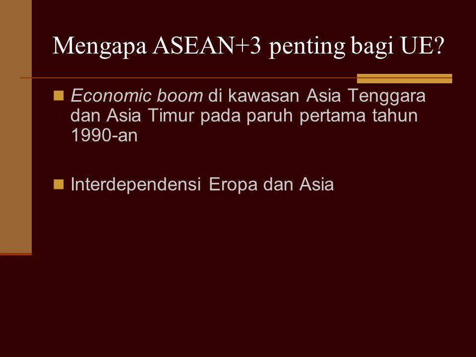 Mengapa ASEAN+3 penting bagi UE