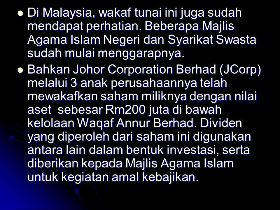 Di Malaysia, wakaf tunai ini juga sudah mendapat perhatian