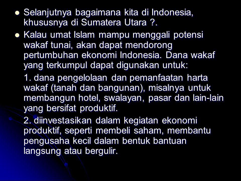Selanjutnya bagaimana kita di Indonesia, khususnya di Sumatera Utara .