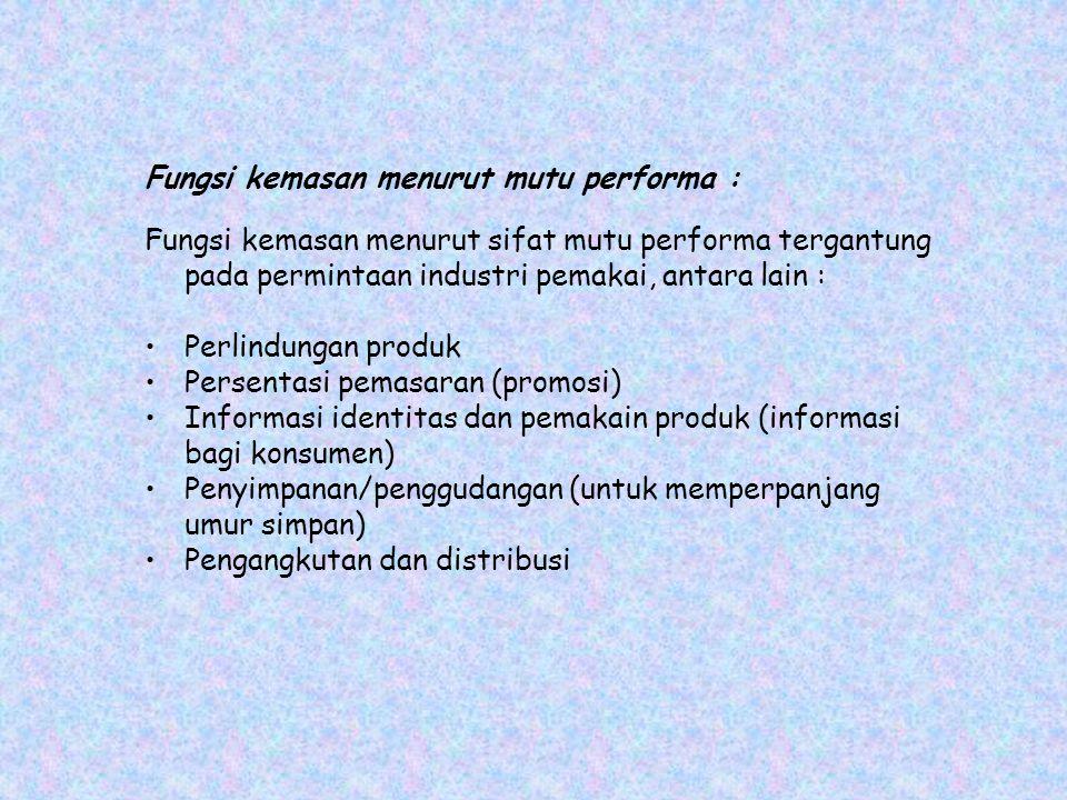 Fungsi kemasan menurut mutu performa :