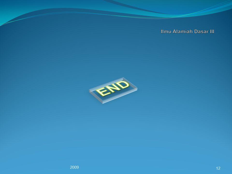 Ilmu Alamiah Dasar III END 2009