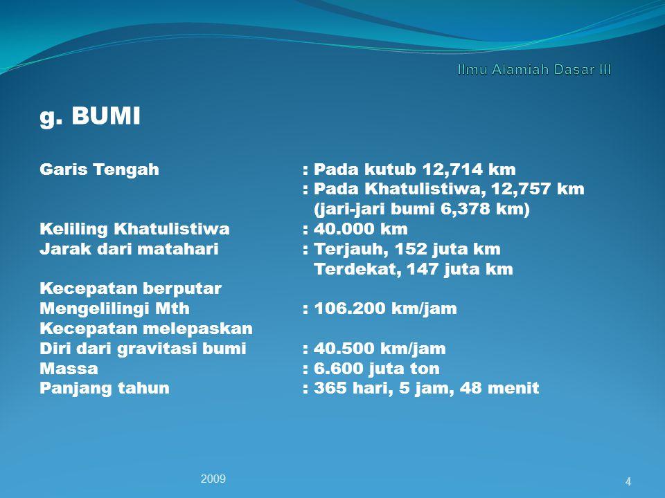 g. BUMI Garis Tengah : Pada kutub 12,714 km