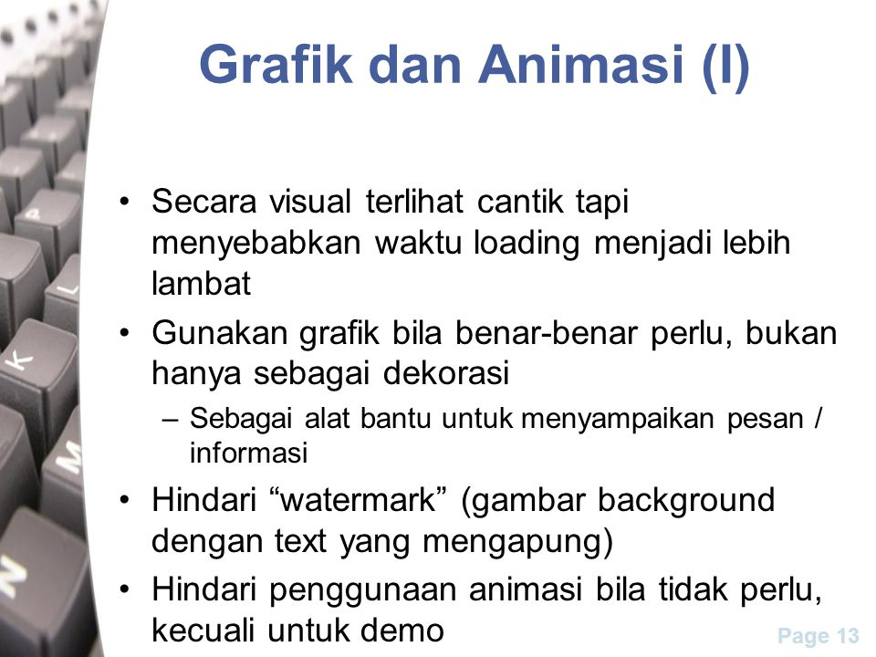 Grafik dan Animasi (I) Secara visual terlihat cantik tapi menyebabkan waktu loading menjadi lebih lambat.