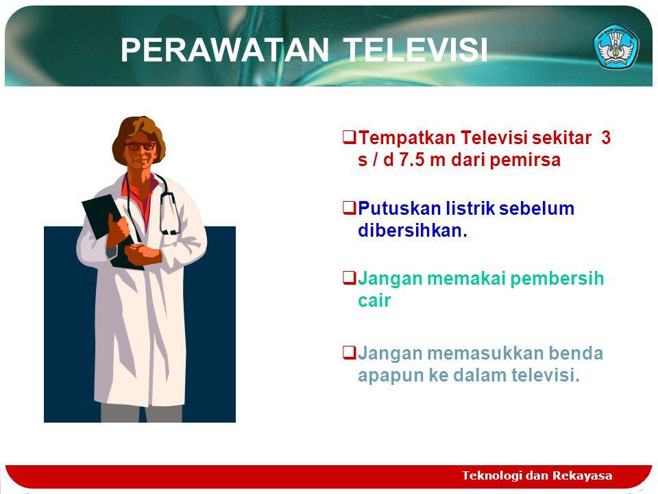 PERAWATAN TELEVISI Tempatkan Televisi sekitar 3 s / d 7.5 m dari pemirsa. Putuskan listrik sebelum dibersihkan.