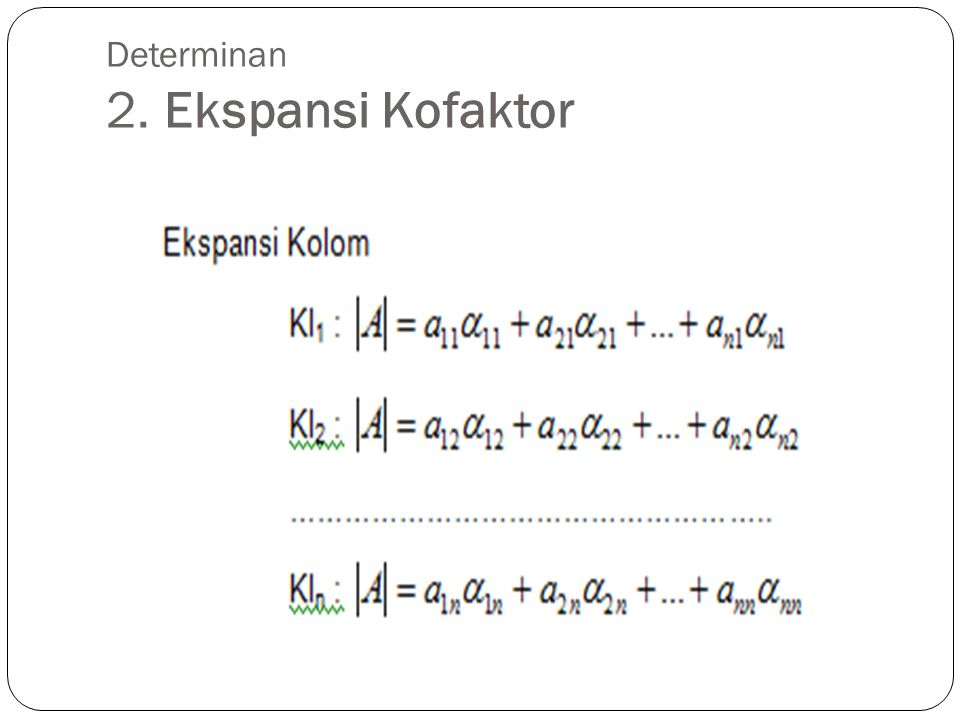 Determinan 2. Ekspansi Kofaktor