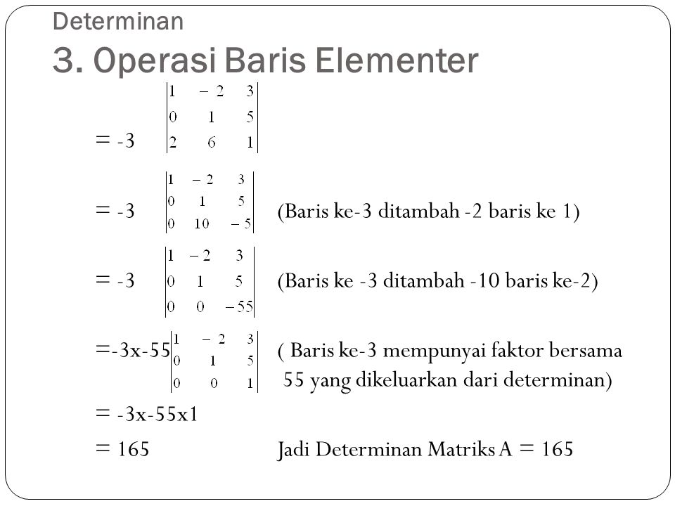 Determinan 3. Operasi Baris Elementer