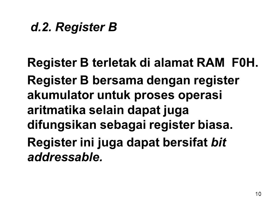 d.2. Register B Register B terletak di alamat RAM F0H.