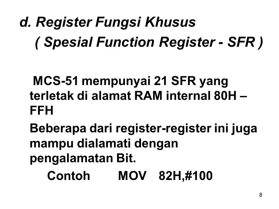 d. Register Fungsi Khusus ( Spesial Function Register - SFR )