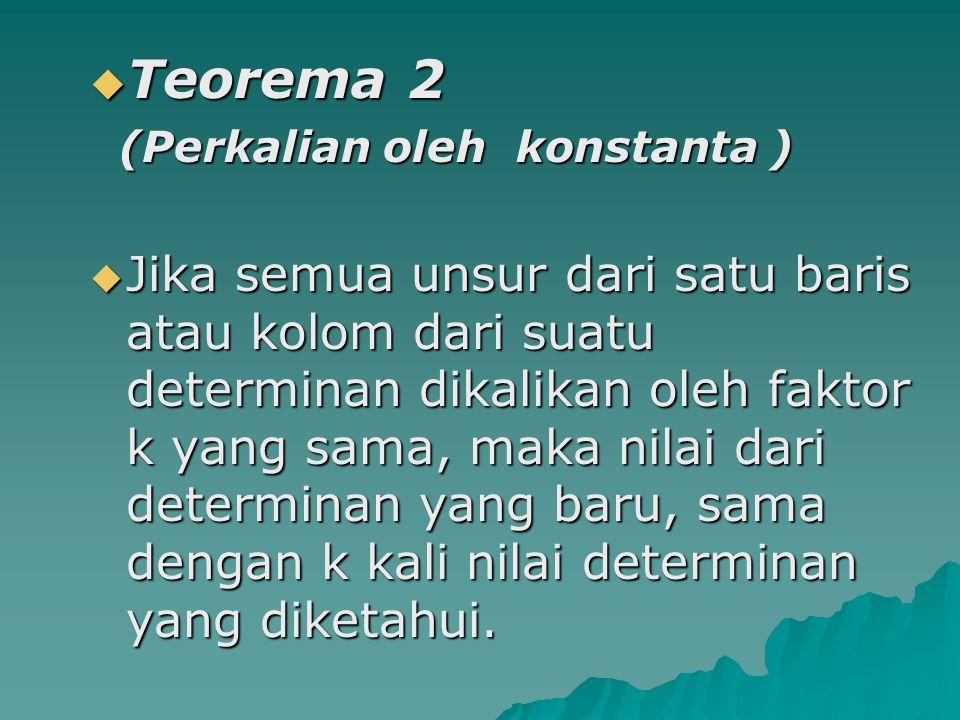 Teorema 2 (Perkalian oleh konstanta )