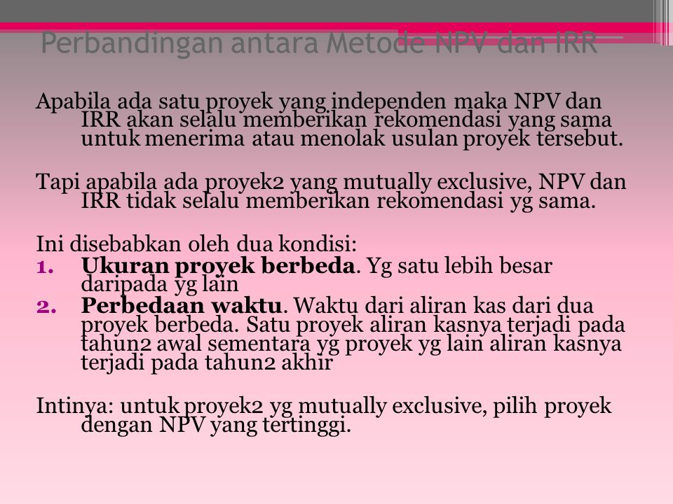 Perbandingan antara Metode NPV dan IRR