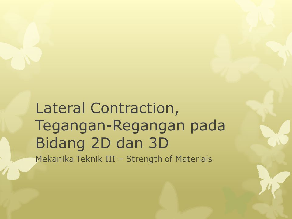 Lateral Contraction, Tegangan-Regangan pada Bidang 2D dan 3D
