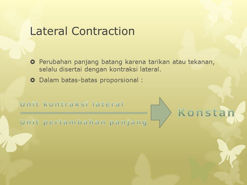 Unit kontraksi lateral Unit pertambahan panjang