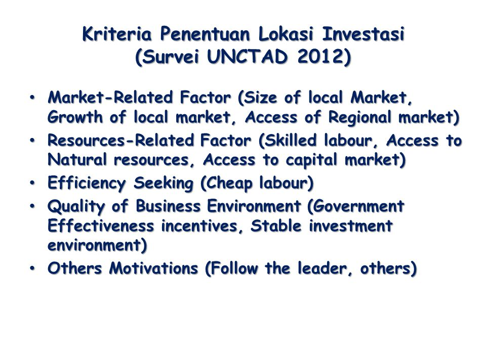 Kriteria Penentuan Lokasi Investasi (Survei UNCTAD 2012)