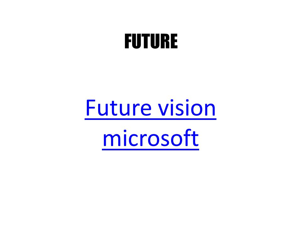 Future vision microsoft