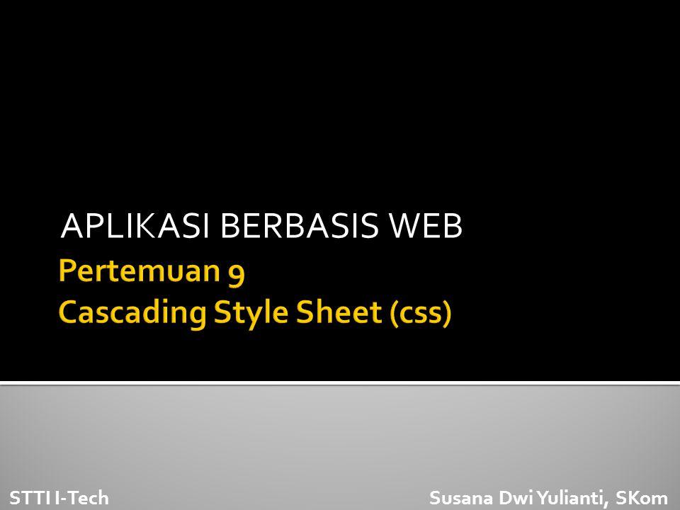 Pertemuan 9 Cascading Style Sheet (css)