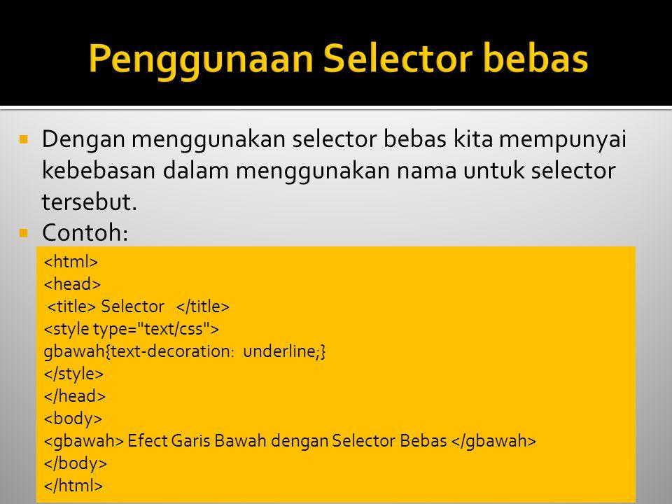 Penggunaan Selector bebas