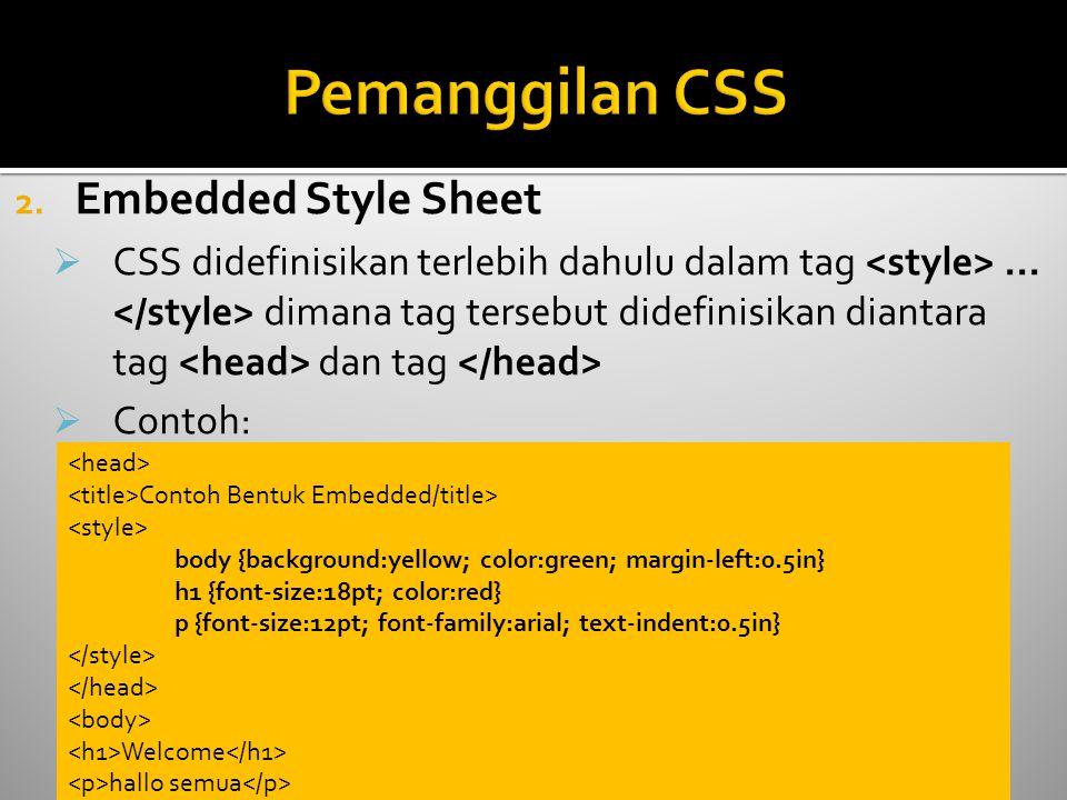Pemanggilan CSS Embedded Style Sheet