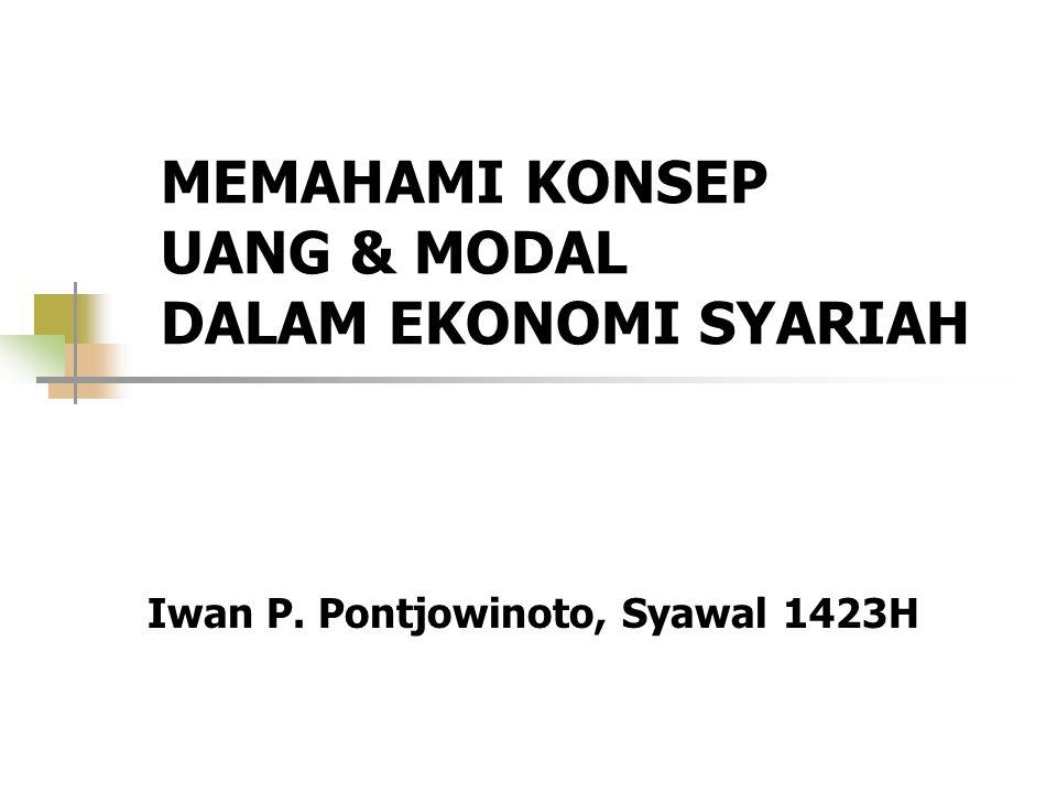 MEMAHAMI KONSEP UANG & MODAL DALAM EKONOMI SYARIAH
