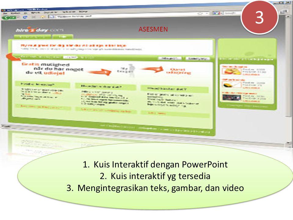 3 Kuis Interaktif dengan PowerPoint Kuis interaktif yg tersedia