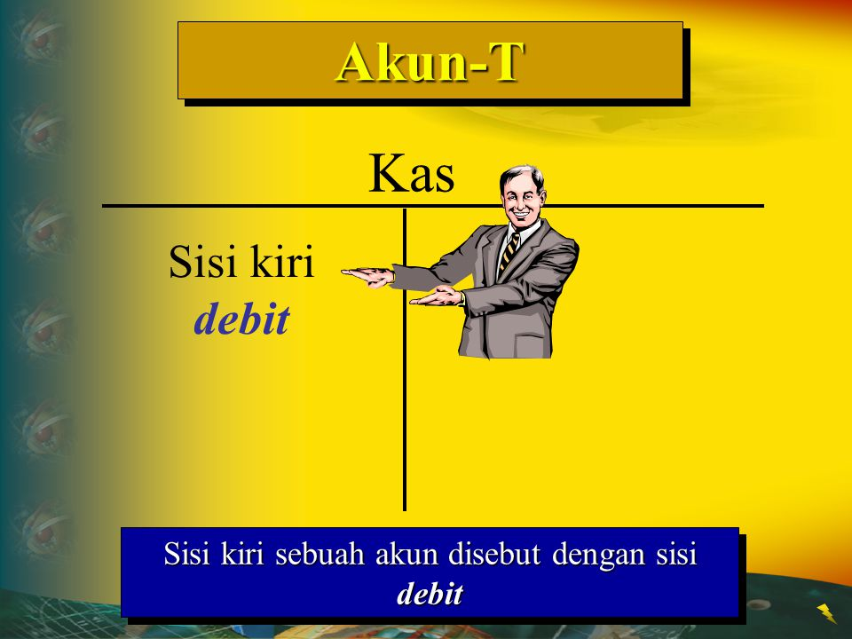 Sisi kiri sebuah akun disebut dengan sisi debit