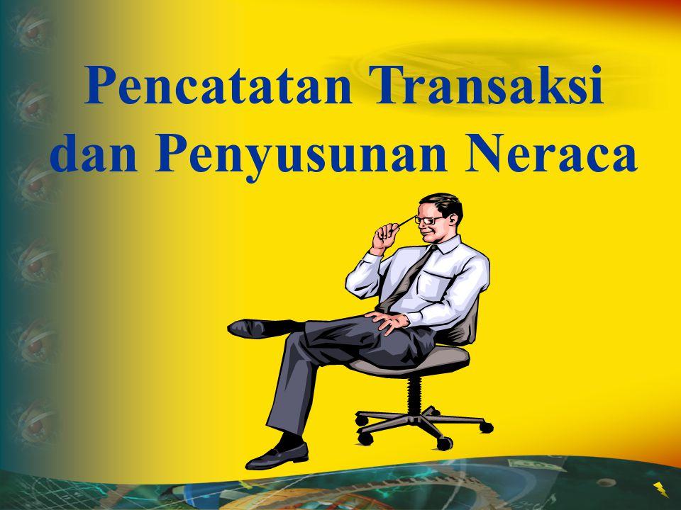 Pencatatan Transaksi dan Penyusunan Neraca