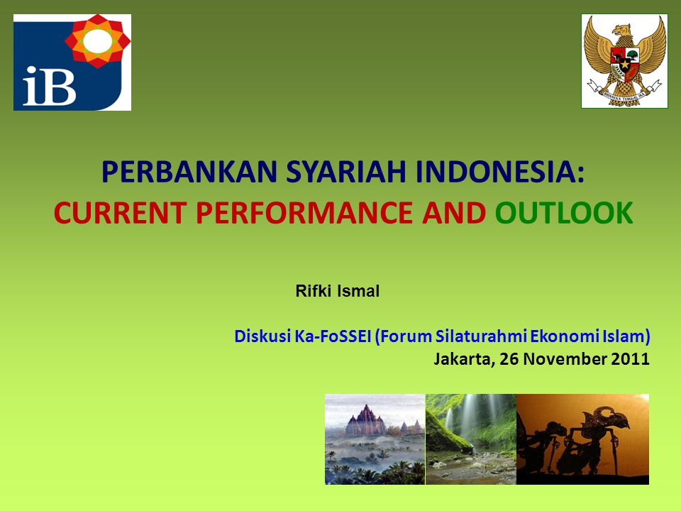 PERBANKAN SYARIAH INDONESIA: CURRENT PERFORMANCE AND OUTLOOK