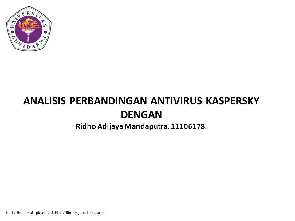 ANALISIS PERBANDINGAN ANTIVIRUS KASPERSKY DENGAN Ridho Adijaya Mandaputra. 11106178.