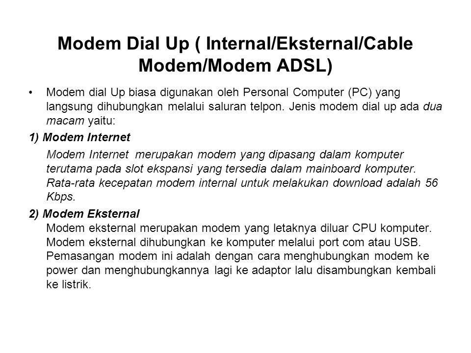 Modem Dial Up ( Internal/Eksternal/Cable Modem/Modem ADSL)