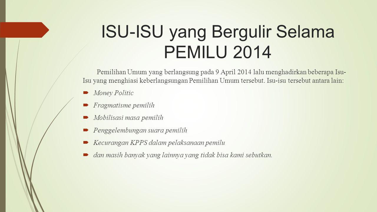 ISU-ISU yang Bergulir Selama PEMILU 2014