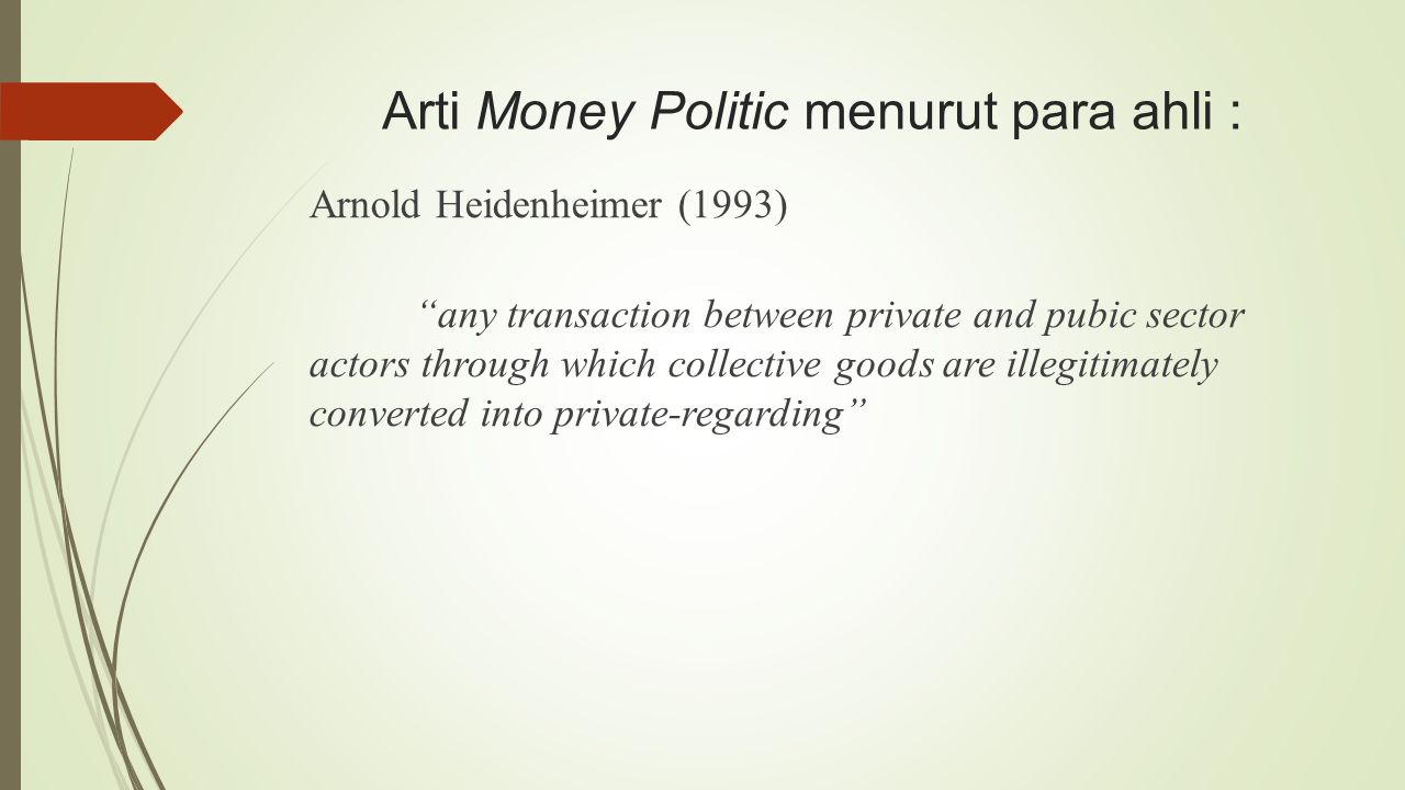 Arti Money Politic menurut para ahli :