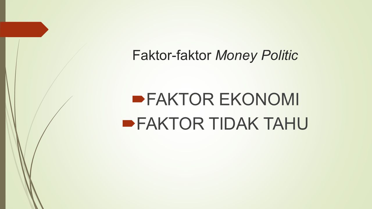 Faktor-faktor Money Politic