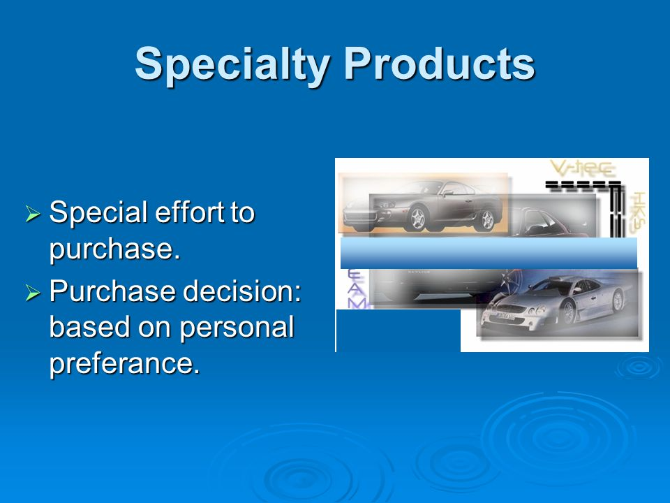 Specialty Products Special effort to purchase.