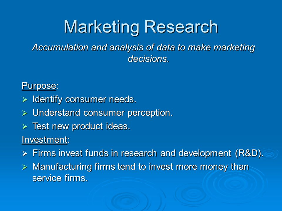 Accumulation and analysis of data to make marketing decisions.