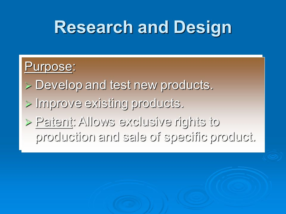 Research and Design Purpose: Develop and test new products.