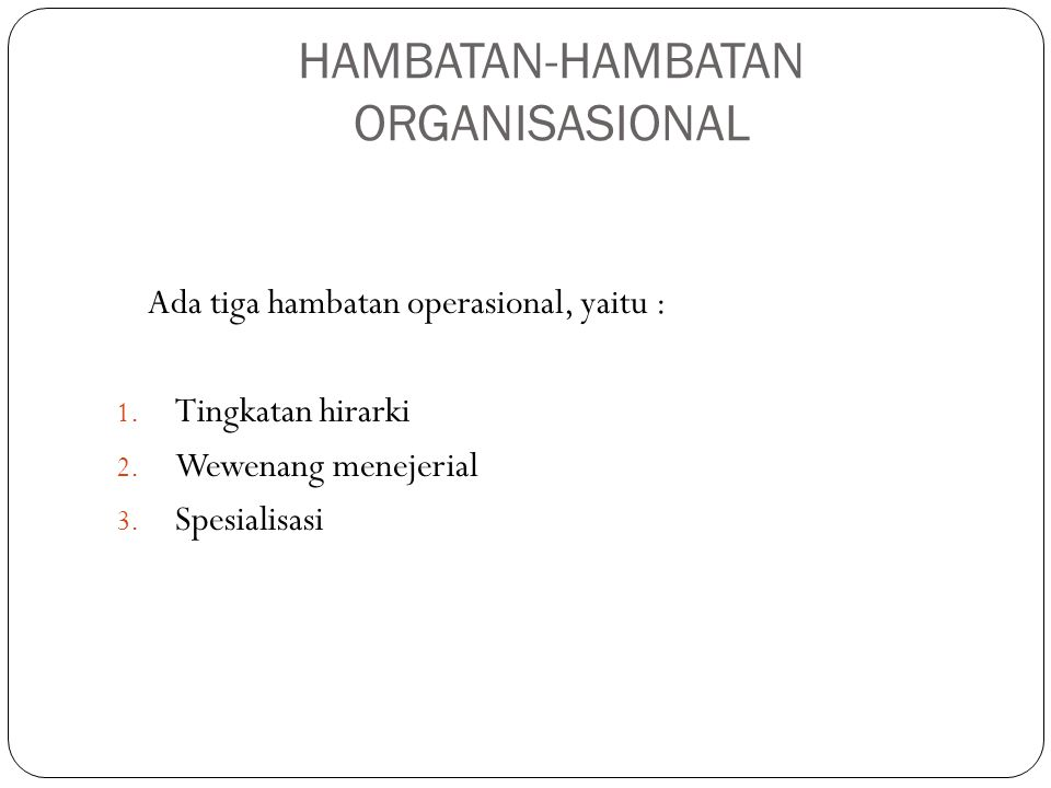 HAMBATAN-HAMBATAN ORGANISASIONAL