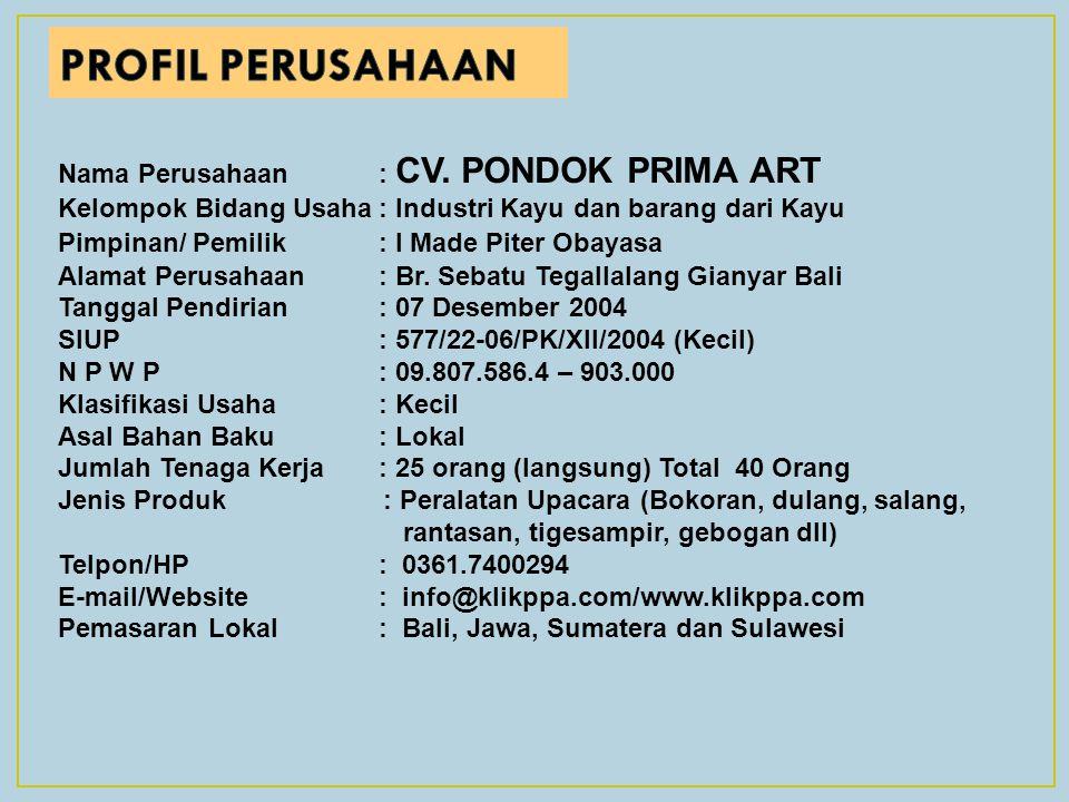PROFIL PERUSAHAAN Nama Perusahaan : CV. PONDOK PRIMA ART