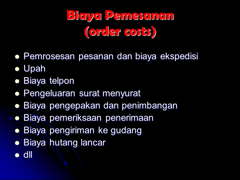 Biaya Pemesanan (order costs)